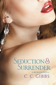Seduction and Surrender ebook by C. C. Gibbs