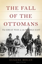 The Fall of the Ottomans, The Great War in the Middle East