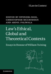 Law's Ethical, Global and Theoretical Contexts - Essays in Honour of William Twining ebook by Upendra Baxi,Christopher McCrudden,Abdul Paliwala