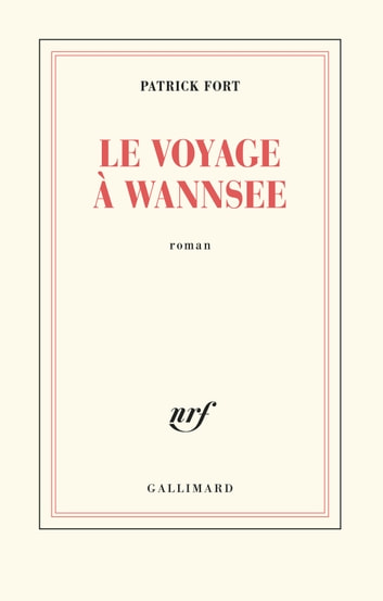 Le voyage à Wannsee ebook by Patrick Fort