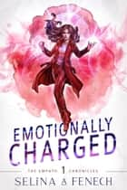 Emotionally Charged - Empath Chronicles, #1 ebook by