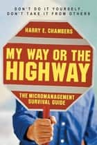 My Way or the Highway ebook by Harry E. Chambers