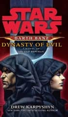Star Wars: Darth Bane - Dynasty of Evil ebook by Drew Karpyshyn