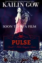 PULSE ebook by Kailin Gow