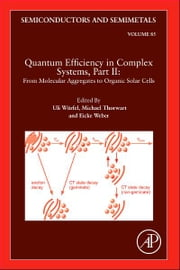 Quantum Efficiency in Complex Systems, Part II: From Molecular Aggregates to Organic Solar Cells - Organic Solar Cells ebook by Uli Wurfel,Michael Thorwart,Eicke R. Weber