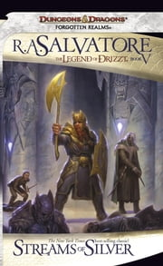 Streams of Silver - The Legend of Drizzt, Book V ebook by R.A. Salvatore