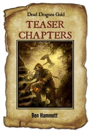 DEAD DRAGONS GOLD - TEASER CHAPTERS ebook by Ben Hammott