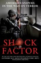 Shock Factor - American Snipers in the War on Terror eBook by John R. Bruning, Sgt. Jack Coughlin