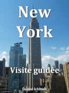 New York - Visite guid?e ebook by Daniel Ichbiah