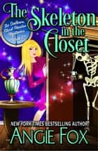 The Skeleton in the Closet eBook par Angie Fox