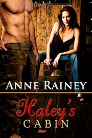 Haley's Cabin ebook by Anne Rainey