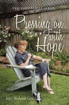 Pressing on with Hope - Volume Two ebook by Joyce Richards Case