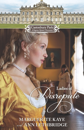 Castonbury Park: Ladies of Disrepute ebook by Marguerite Kaye,Ann Lethbridge