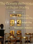 The Oestara Anthology of Pagan Poetry ebook by Cynthia Joyce Clay