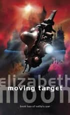 Moving Target - Vatta's War: Book Two ebook by Elizabeth Moon