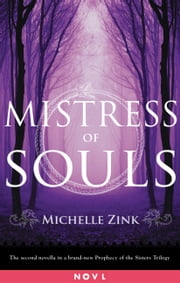 Mistress of Souls - A Prophecy of the Sisters Novella ebook by Michelle Zink