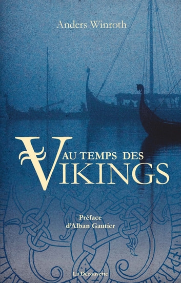 Au temps des Vikings ebook by Alban GAUTIER,Anders WINROTH
