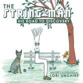 The String Man - His Road to Discovery ebook by Lori Unghire