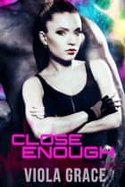 Close Enough ebook by