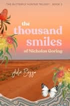 The Thousand Smiles of Nicholas Goring ebook by Julie Bozza