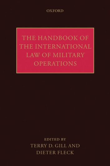 The Handbook of the International Law of Military Operations ebook by