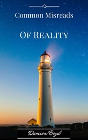 Common Misreads Of Reality ebook by Damion Boyd