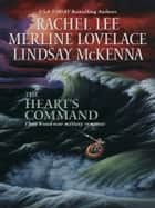 The Heart's Command: The Dream Marine\Undercover Operations\To Love and Protect - The Dream Marine\Undercover Operations\To Love and Protect ebook by Rachel Lee, Merline Lovelace, Lindsay McKenna