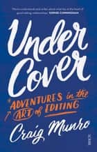 Under Cover - Adventures in the Art of Editing ebook by Craig Munro