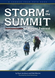 Storm at the Summit of Mount Everest - A Choose Your Path Book ebook by Ryan Jacobson, Deb Mercier, David Hemenway
