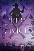 The Piper's Price ebook by Audrey Greathouse