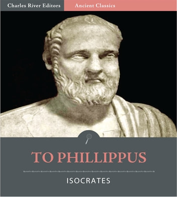 To Philippus (Illustrated Edition) ebook by Isocrates