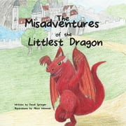 The Misadventures of the Littlest Dragon ebook by David Springer