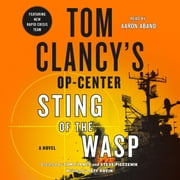 Tom Clancy's Op-Center: Sting of the Wasp audiobook by Jeff Rovin, Tom Clancy, Steve Pieczenik