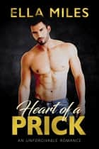 Heart of a Prick ebook by Ella Miles