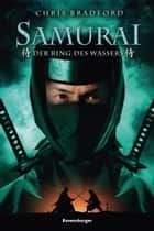Samurai 5: Der Ring des Wassers eBook by Chris Bradford, Wolfram Ströle