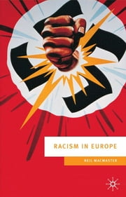 Racism in Europe - 1870-2000 ebook by Neil MacMaster,Jeremy Black