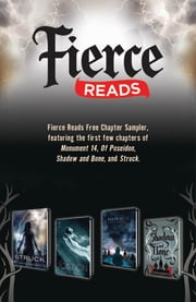 Fierce Reads Chapter Sampler - Chapters from the following titles: Monument 14, Of Poseidon, Shadow and Bone, Struck ebook by Anna Banks,Leigh Bardugo,Jennifer Bosworth,Emmy Laybourne