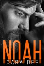 Noah ebook by Christelle S., Cara Dee