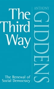 The Third Way - The Renewal of Social Democracy ebook by Anthony Giddens