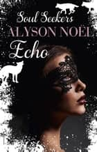 Echo ebook by Alyson Noel