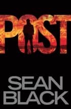 Post: The First Byron Tibor Novel ebook by Sean Black
