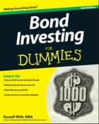Bond Investing For Dummies ebook by Russell Wild