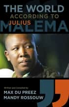 The World According to Julius Malema ebook by Max du Preez