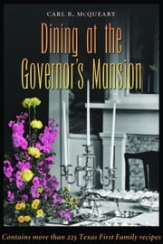 Dining at the Governor's Mansion ebook by McQueary, Carl