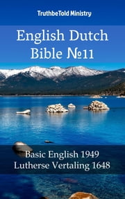English Dutch Bible №11 - Basic English 1949 - Lutherse Vertaling 1648 ebook by TruthBeTold Ministry, TruthBeTold Ministry, Joern Andre Halseth,...