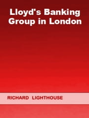 Lloyd's Banking Group in London ebook by Richard Lighthouse