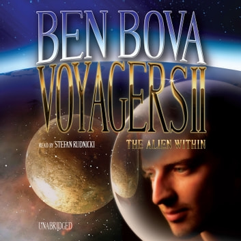 Voyagers II - The Alien Within audiobook by Ben Bova