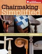 Chairmaking Simplified ebook by Kerry Pierce