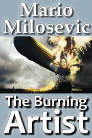 The Burning Artist ebook by Mario Milosevic