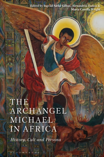 The Archangel Michael in Africa - History, Cult and Persona eBook by